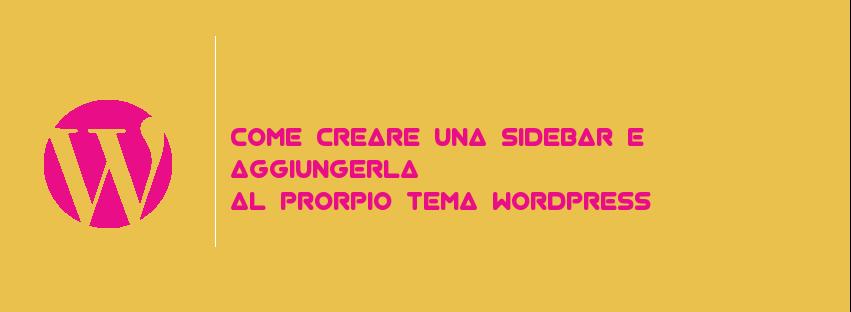 come-creare-una-sideba-e-aggiungerla-al-nostro-tema-wordpress