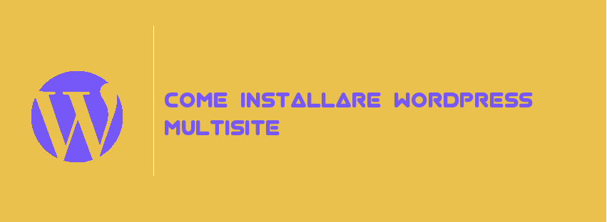 Come Installare WordPress Multisite